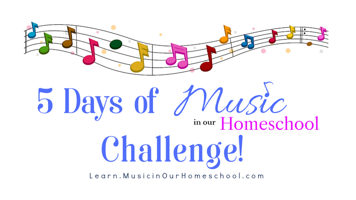 5 Days of Music in Our Homeschool Challenge