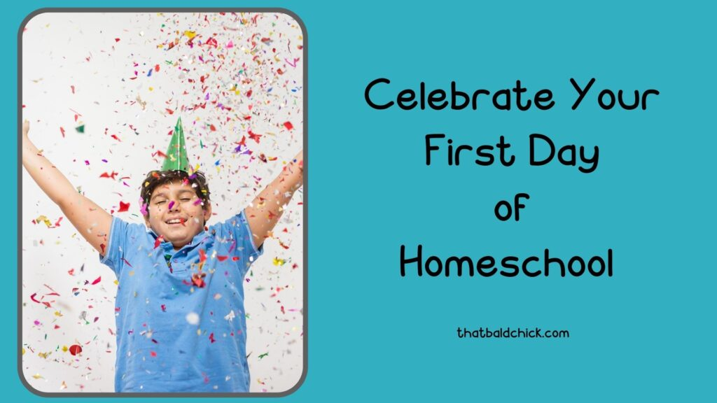 Celebrate Your First Day of Homeschool