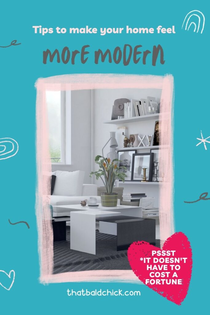 Tips to make your home feel more modern