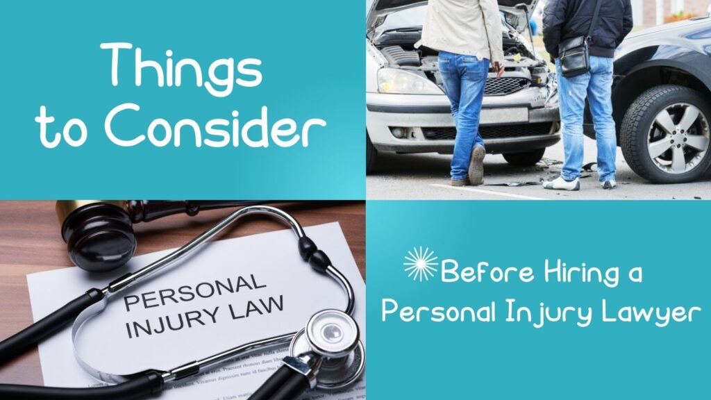 What to Consider Before Hiring A Personal Injury Lawyer