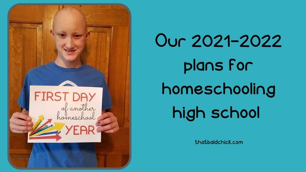 our 2021-2022 plans for homeschooling high school